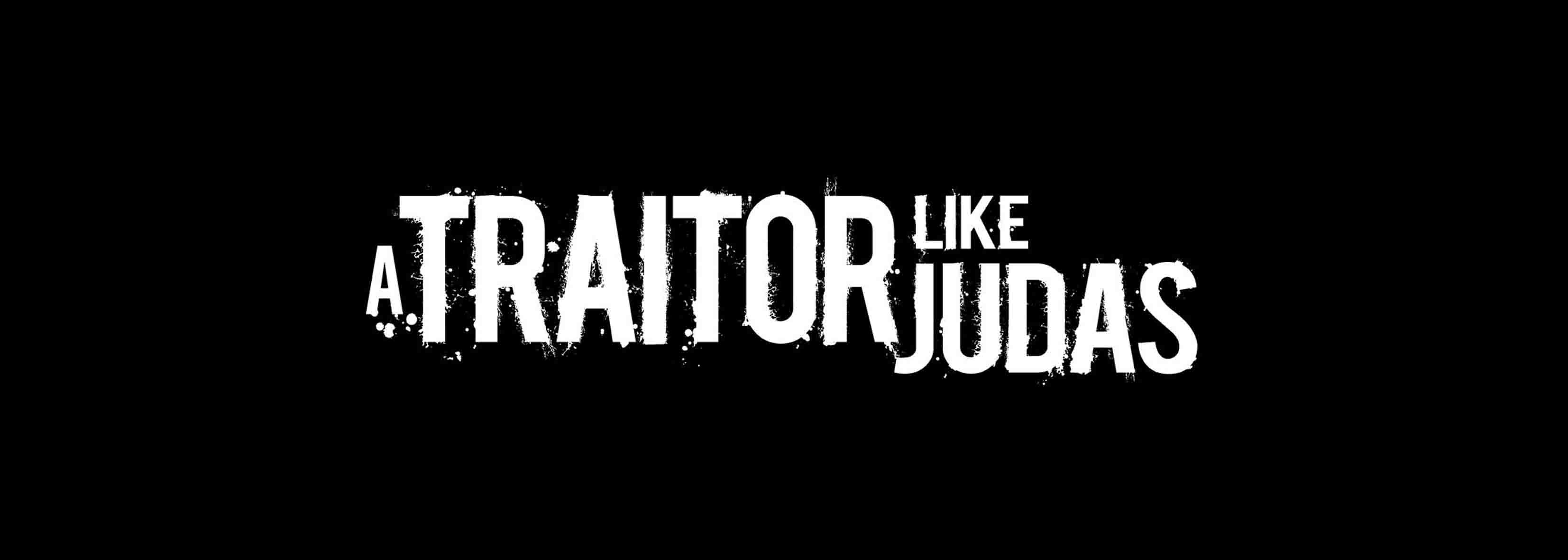 A TRAITOR LIKE JUDAS - TOURDATES