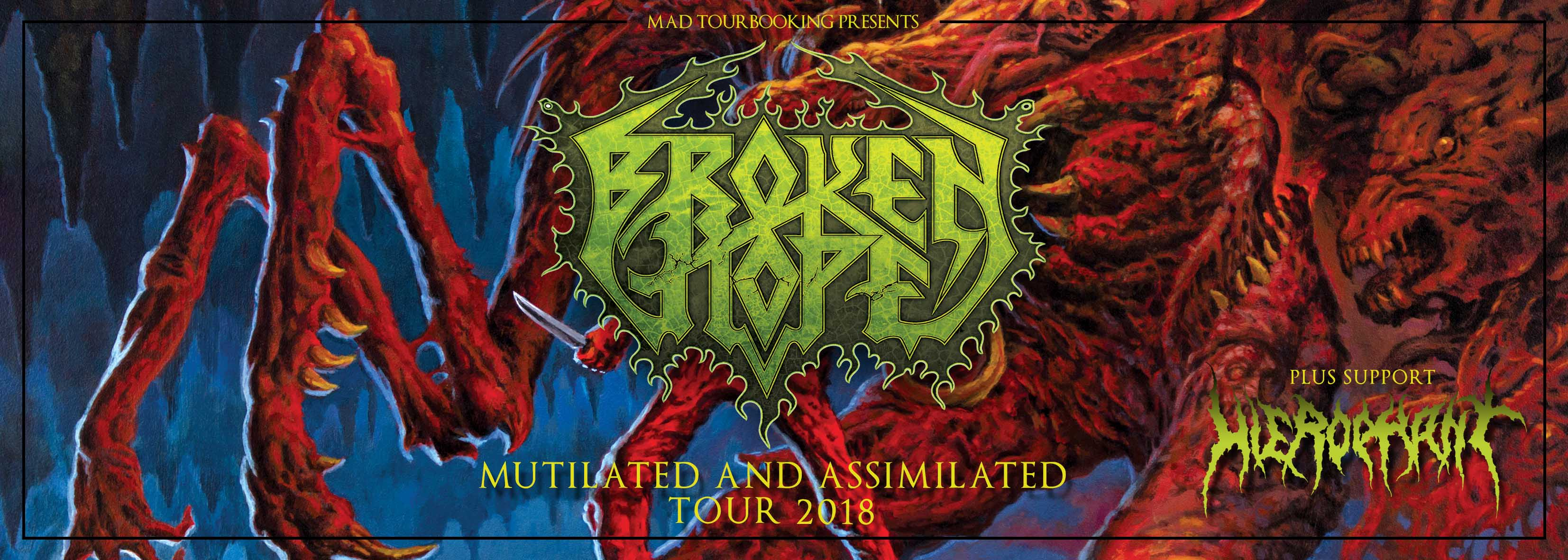 BROKEN HOPE - MUTILATED AND ASSIMILATED TOUR 2018