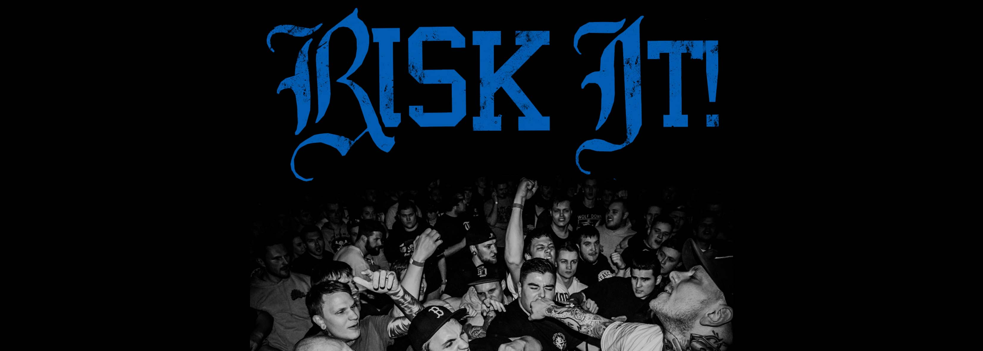 RISK IT - TOURDATES